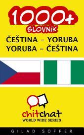1000+ Čeština - Yoruba Yoruba - Čeština Slovník
