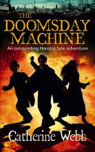 The Doomsday Machine  Another Astounding Adventure of Horatio Lyle PDF