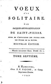 Oeuvres: Voeux D'Un Solitaire : Suivis De L'Explication Des Figures Pour Les Études De La Nature, Volume7