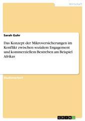 Das Konzept der Mikroversicherungen im Konflikt zwischen sozialem Engagement und kommerziellem Bestreben am Beispiel Afrikas