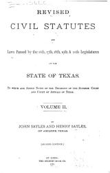 Revised Civil Statutes and Laws Passed by the 16th  17th  18th  19th    20th Legislatures of the State of Texas PDF