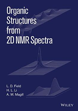 Organic Structures from 2D NMR Spectra PDF