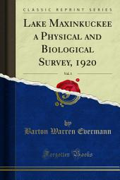Lake Maxinkuckee a Physical and Biological Survey, 1920: Volume 1