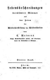 Lebensbeschreibungen berůhmter månner aus den zeiten der wiederherstellung der wissenschaften: Band 3