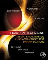 Practical Text Mining and Statistical Analysis for Non structured Text Data Applications PDF