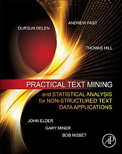 Practical Text Mining and Statistical Analysis for Non structured Text Data Applications
