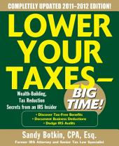 Lower Your Taxes - Big Time 2011-2012 4/E: Edition 4