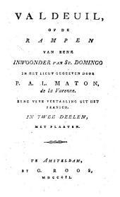 Valdeuil, of De rampen van een inwoner van St. Domingo: Volume 1