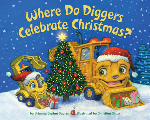 Where Do Diggers Celebrate Christmas  Book PDF