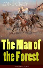 The Man of the Forest (Western Classic): Wild West Adventure