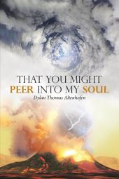 That You Might Peer into My Soul