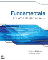 Fundamentals of Game Design: Edition 2