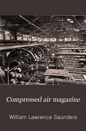 Compressed Air Magazine: Devoted to the Useful Applications of Compressed Air, Volumes 13-14