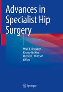 Advances in Specialist Hip Surgery