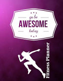 Go Be Awesome Today Fitness Planner Book PDF