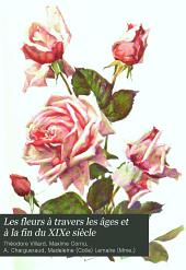 Les Fleurs à travers les âges et à la fin du XIXe siècle