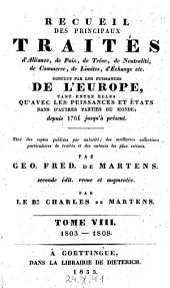 Recueil de traltes d'alliance, de paix, de treve, de neutralite ... servant a la connaissance des relations etrangeres des puissauces et etats de l'Europe depuis 1761. 2. ed: Volume8