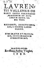 De rebus gestis Ferdinandi Aragonum et Siculorum regis libri tres recogniti adjectis scholiis a Johanne Lango