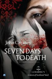 Seven Days To Death: (Writing as JJ Marric)