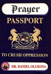 Prayer Passport to Crush Oppression