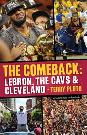 The Comeback: LeBron, the Cavs & Cleveveland: How LeBron James Came Home and Brought a Championship to Cleveland