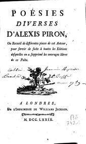 Poésies diverses d'Alexis Piron ou Recueil de différentes pièces de cet auteur, pour servir de suite à toutes les éditions desquelles on a supprimé les ouvrages libres de ce poète