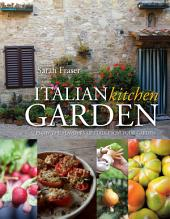 Italian Kitchen Garden: Enjoy the flavours of Italy from your garden