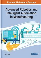 Advanced Robotics and Intelligent Automation in Manufacturing PDF