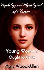 Young Woman Ought to Know: Human Sexuality