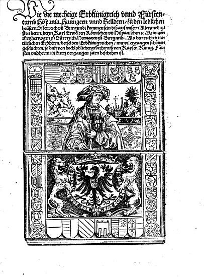 Wie die mechtige Erbk  nigreich unnd F  rstentumb Hispania  Hungern unnd Gelldern zu den loblichen He  sern Osterreich unn Burgundi kommen sein PDF