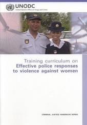 Training Curriculum on Effective Police Responses to Violence Against Women