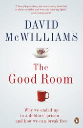 The Good Room: Why we ended up in a debtors' prison – and how we can break free