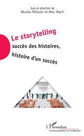Le storytelling: Succès des histoires, histoire d'un succès
