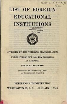 List of Foreign Educational Institutions Approved by the Veterans Administration Under Public Law 346  78th Congress  as Amended PDF