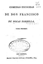 Comedias escogidas de Don Francisco de Rojas Zorrilla. ...