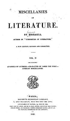 Quarrels of authors  Character of James the First  Literary miscellanies PDF