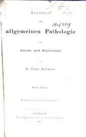 Handbuch der allgemeinen Pathologie für Aerzte und Studirende