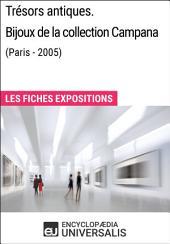 Trésors antiques. Bijoux de la collection Campana (Paris - 2005): Les Fiches Exposition d'Universalis