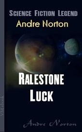 Ralestone Luck: Science Fiction Legend