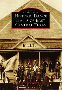 Historic Dance Halls of East Central Texas PDF