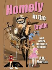 Homely in the Cradle and Other Stories