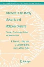 Advances in the Theory of Atomic and Molecular Systems: Dynamics, Spectroscopy, Clusters, and Nanostructures