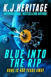 Blue Into The Rip: Book One