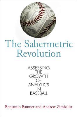 The Sabermetric Revolution