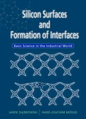 Silicon Surfaces And Formation Of Interfaces: Basic Science In The Industrial World