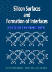 Silicon Surfaces And Formation Of Interfaces  Basic Science In The Industrial World PDF