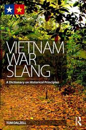 Vietnam War Slang: A Dictionary on Historical Principles
