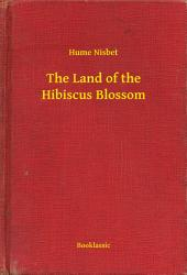 The Land of the Hibiscus Blossom