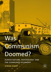 Was Communism Doomed?: Human Nature, Psychology and the Communist Economy