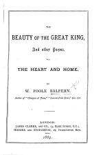 The Beauty of the Great King, and Other Poems, for the Heart and Home